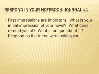 Respond in your notebook: Journal #1