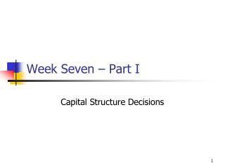 Week Seven – Part I