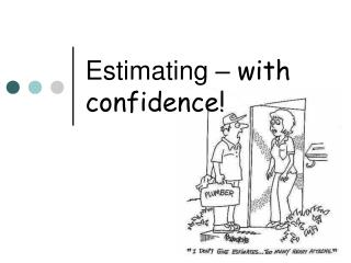 Estimating –  with confidence!