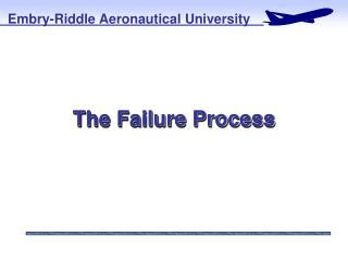 The Failure Process