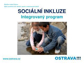 SOCIÁLNÍ INKLUZE Integrovaný program
