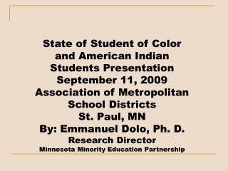 State of Student of Color and American Indian Students Presentation  September 11, 2009