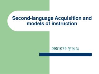 Second-language Acquisition and models of instruction