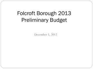 Folcroft Borough 2013 Preliminary Budget