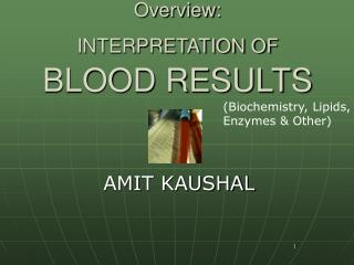 Overview: INTERPRETATION OF BLOOD RESULTS