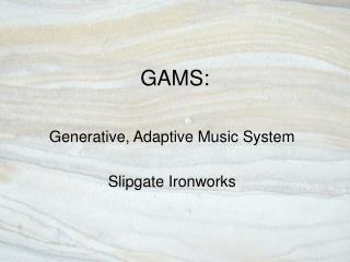 GAMS: