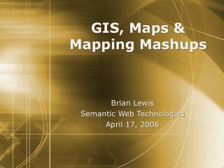 GIS, Maps  Mapping Mashups