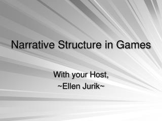 Narrative Structure in Games