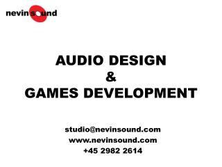 AUDIO DESIGN & GAMES DEVELOPMENT