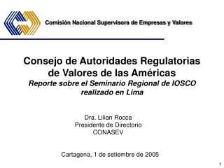 Dra. Lilian Rocca Presidente de Directorio CONASEV