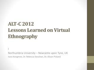 ALT-C 2012 Lessons Learned on Virtual Ethnography