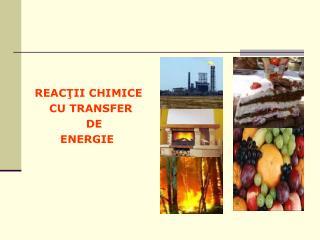 REACŢII CHIMICE             CU TRANSFER                DE           ENERGIE