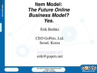 Item Model:   The Future Online  Business Model? Yes.