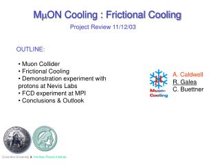 M m ON Cooling : Frictional Cooling