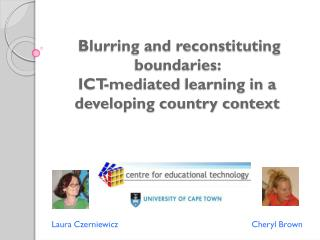 Blurring and reconstituting boundaries:  ICT-mediated learning in a developing country context