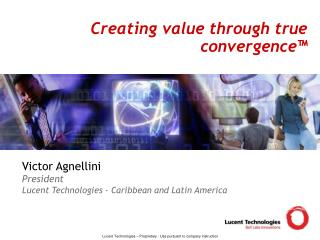 Creating value through true convergence™