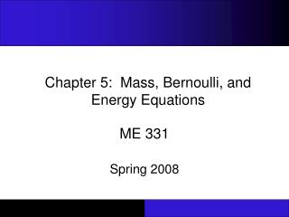 Chapter 5:  Mass, Bernoulli, and Energy Equations