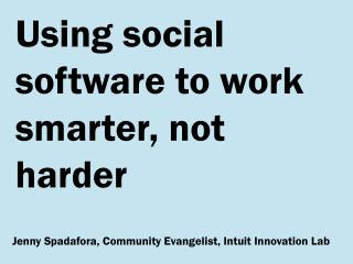 Using social software to work smarter, not harder