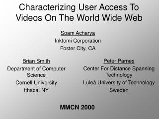 Characterizing User Access To Videos On The World Wide Web