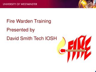 Fire Warden Training  Presented by  David Smith Tech IOSH