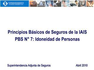 Principios Básicos de Seguros de la IAIS PBS N° 7: Idoneidad de Personas