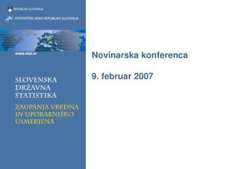 Novinarska konferenca 9. februar 2007