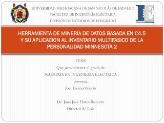 TESIS Que para obtener el grado de MAESTRIA EN INGENIERIA ELECTRICA presenta Joel Loaeza Valerio