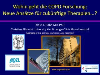 Klaus F. Rabe MD, PhD Christian Albrecht University Kiel &  LungenClinic Grosshansdorf