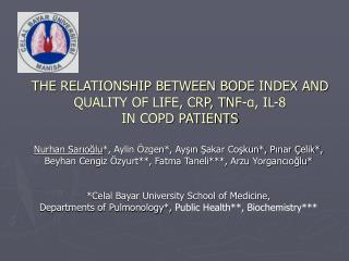 THE RELATIONSHIP BETWEEN BODE INDEX AND QUALITY OF LIFE, CRP, TNF-α, IL-8  IN COPD PATIENTS