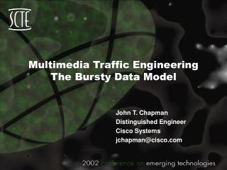 Multimedia Traffic Engineering The Bursty Data Model