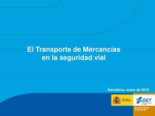 El Transporte de Mercanc�as en la seguridad vial