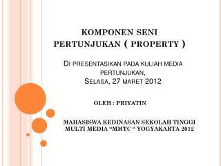 komponen seni pertunjukan  ( property )