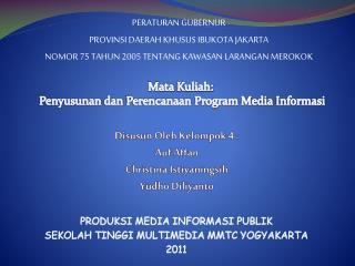 PRODUKSI MEDIA INFORMASI PUBLIK SEKOLAH TINGGI MULTIMEDIA MMTC YOGYAKARTA 2011