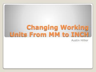 Changing Working Units From MM to INCH