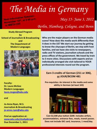 The Media in Germany May 15- June 3, 2012 Berlin, Hamburg, Cologne, and Bonn