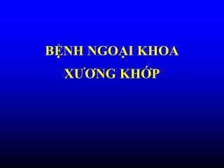 BỆNH NGOẠI KHOA XƯƠNG KHỚP