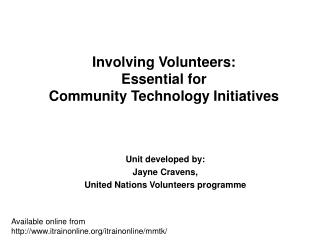 Involving Volunteers:  Essential for  Community Technology Initiatives