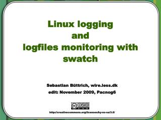 Linux logging  and  logfiles monitoring with swatch