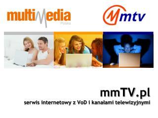 mm TV .pl serwis internetowy z  VoD  i kanałami telewizyjnymi