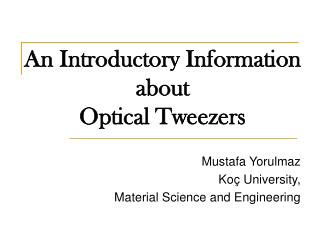 An Introductory Information  about  Optical Tweezers