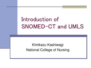 Introduction of SNOMED-CT and UMLS
