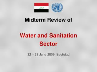 Midterm Review of  Water and Sanitation  Sector 22 � 23 June 2009, Baghdad