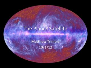 The Planck Satellite