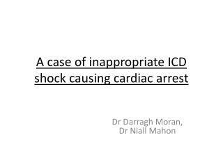 A case of inappropriate ICD shock causing cardiac arrest
