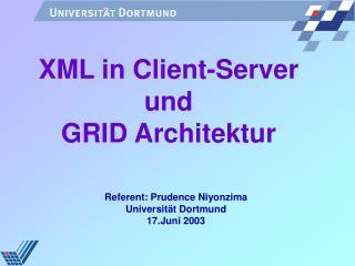 XML in Client-Server und GRID Architektur