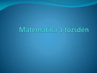 Matematika a t?zsd�n