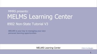 MELMS Learning Center 8902 Non-State Tutorial V3
