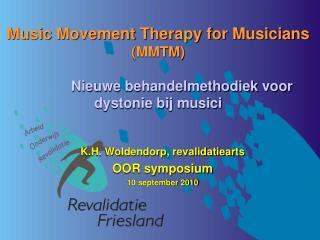 Music Movement Therapy for Musicians (MMTM) Nieuwe behandelmethodiek voor dystonie bij musici