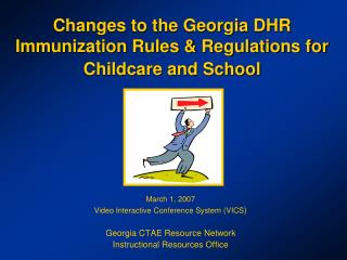 Changes to the Georgia DHR Immunization Rules & Regulations for Childcare and School
