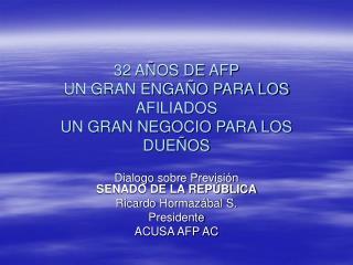 32 AÑOS DE AFP UN GRAN ENGAÑO PARA LOS AFILIADOS  UN GRAN NEGOCIO PARA LOS DUEÑOS